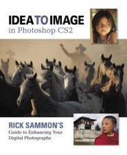 Rick Sammon's Guide to Enhancing Your DigitalPhotographs